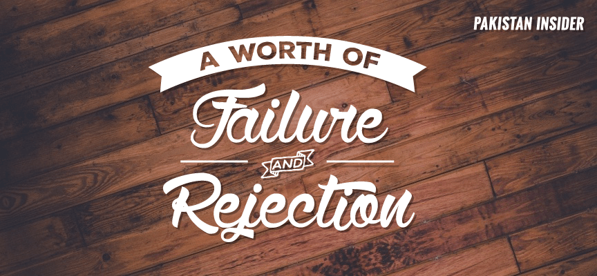 The Worth of Failure and Rejection