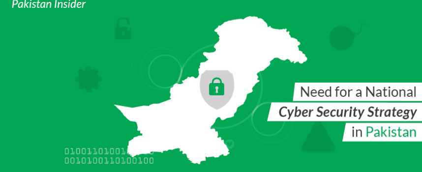 Need for a National Cyber Security Strategy in Pakistan