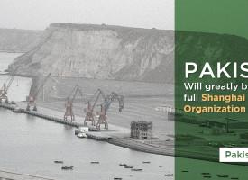 Pakistan will greatly benefit from full SCO membership