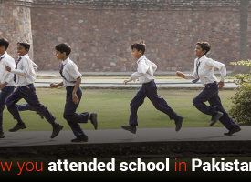 You Know You Attended School in Pakistan When…