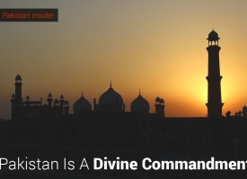 Pakistan Is A Divine Commandment