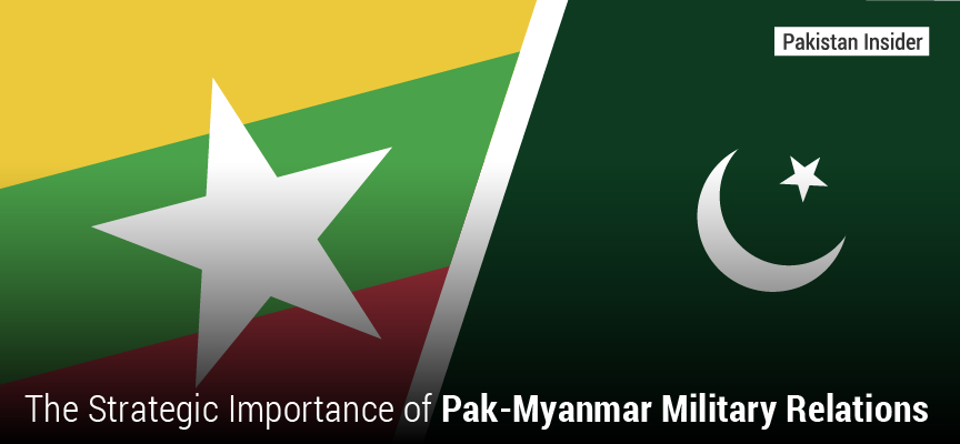 The Strategic Importance of Pak-Myanmar Military Relations