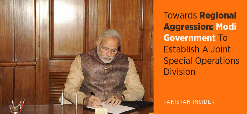 Towards Regional Aggression: Modi Government To Establish A Joint Special Operations Division