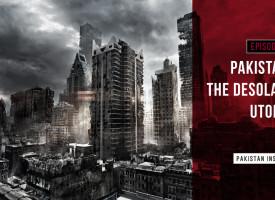 Sci-Fi: Pakistan, The Desolate Utopia  – Episode 2