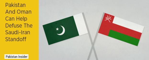 Pakistan and Oman can help Defuse the Saudi-Iran Standoff