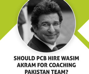Question: Should PCB hire Wasim Akram for coaching Pakistan Team?