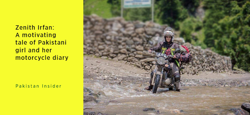 Zenith Irfan: A motivating tale of Pakistani girl and her motorcycle diary