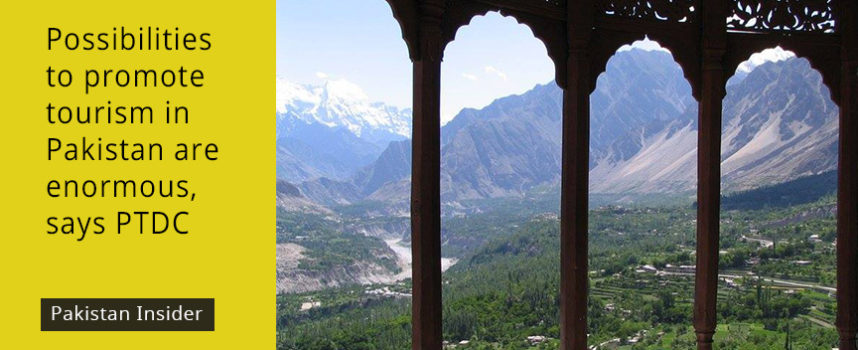 Possibilities to promote tourism in Pakistan are enormous, says PTDC