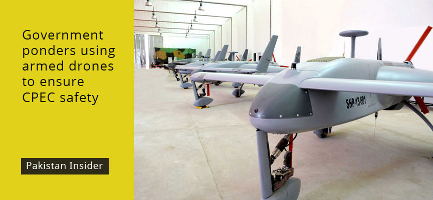 Government ponders using armed drones to ensure CPEC safety