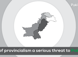 Curse of provincialism a serious threat to Pakistan