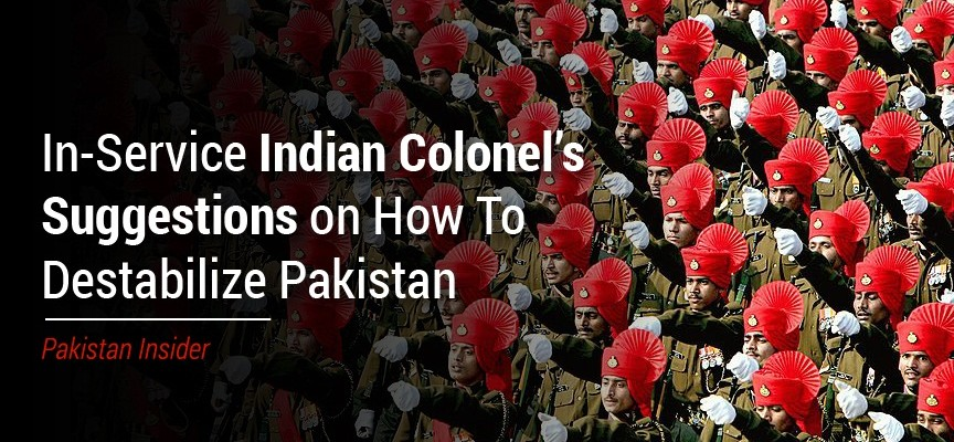 In-Service Indian Colonel's Suggestions on How To Destabilize Pakistan