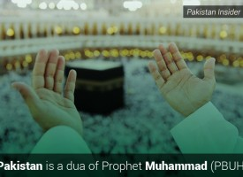 Pakistan is a dua of Prophet Muhammad (PBUH)