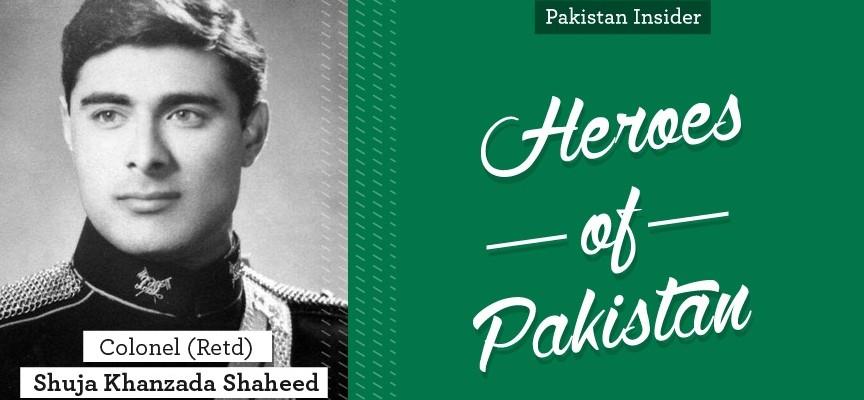 Heroes of Pakistan: Colonel (retd) Shuja Khanzada Shaheed