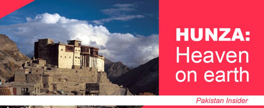 Hunza: Heaven on earth