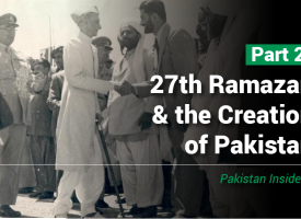 27th Ramazan and the Creation of Pakistan – Part II