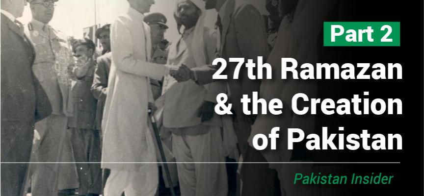 27th Ramazan and the Creation of Pakistan – Part II