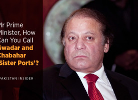 Mr Prime Minister, How Can You Call Gwadar and Chabahar 'Sister Ports'?