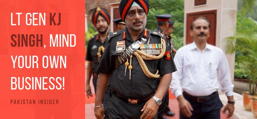 Lt Gen KJ Singh, Mind Your Own Business!