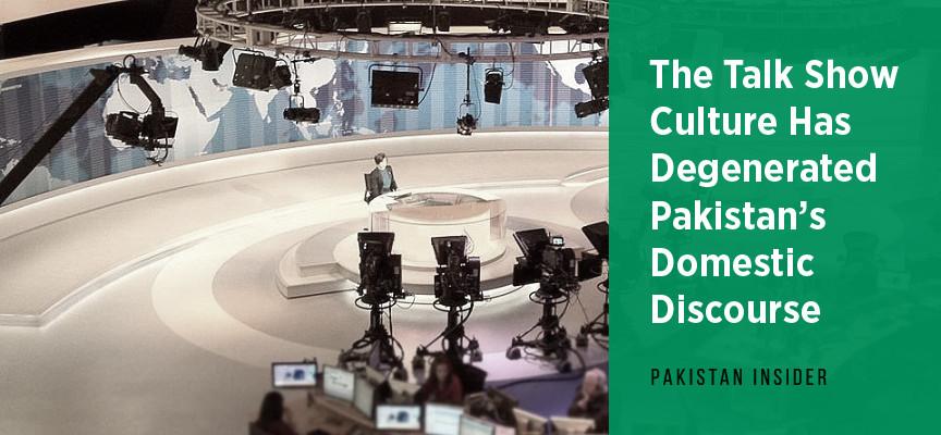 The Talk Show Culture Has Degenerated Pakistan's Domestic Discourse