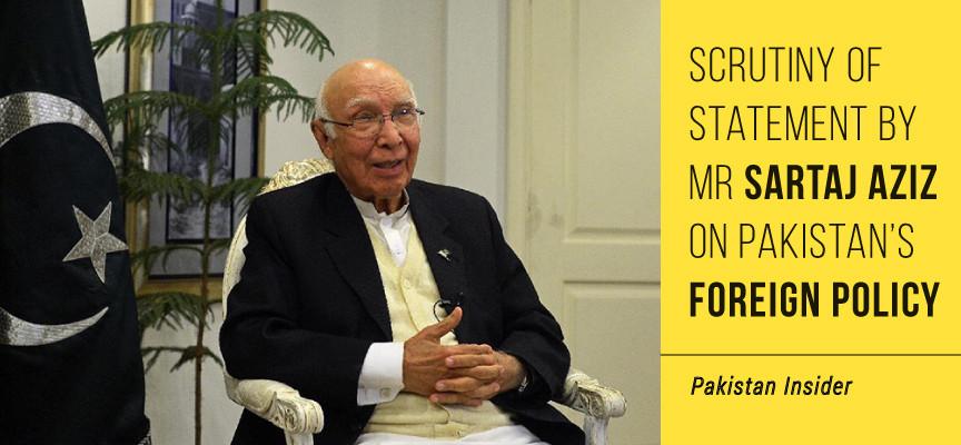 Scrutiny Of Statement By Mr Sartaj Aziz On Pakistan's Foreign Policy