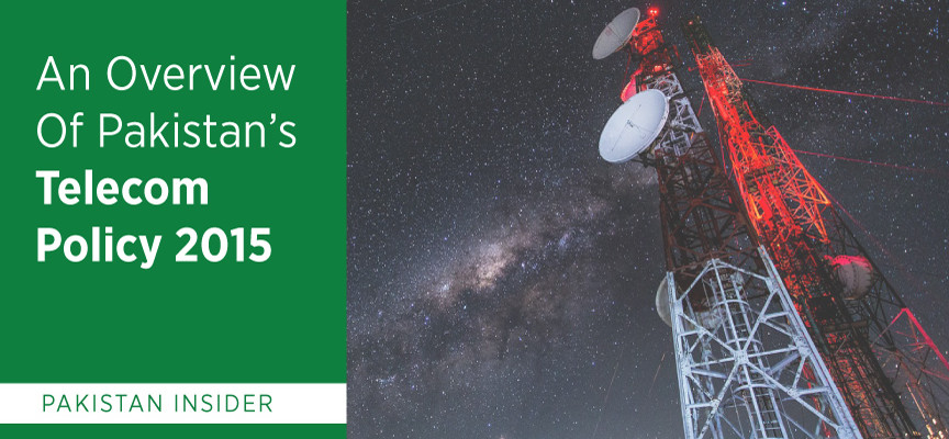 An Overview Of Pakistan's Telecommunications Policy 2015