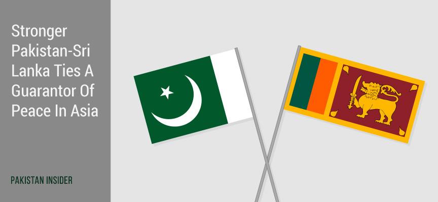 Stronger Pakistan-Sri Lanka Ties A Guarantor Of Peace In Asia