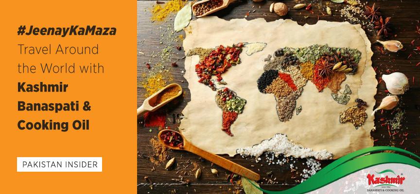 #JeenayKaMaza Travel Around the World with Kashmir Banaspati and Cooking Oil