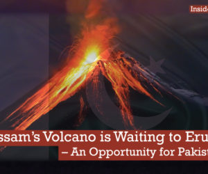 Assam's Volcano is Waiting to Erupt – An Opportunity for Pakistan