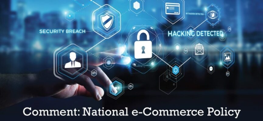 Opinion: National e-Commerce Policy Framework in light of Data Security Threats
